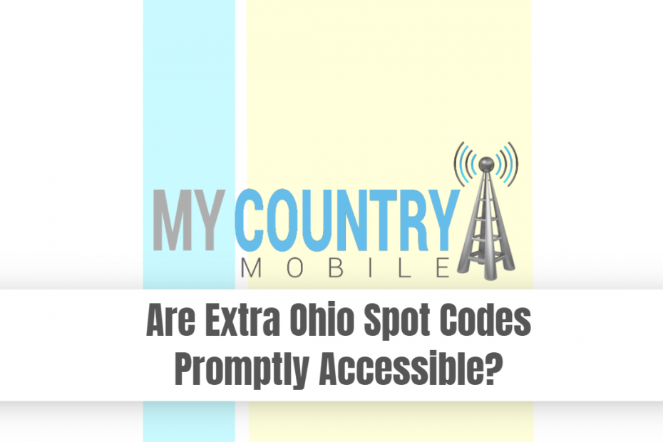 Are Extra Ohio Spot Codes Promptly Accessible? - My Country Mobile