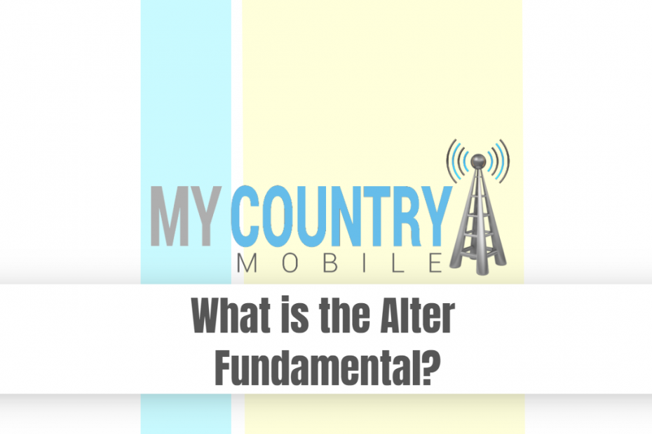 What is the Alter Fundamental? - My Country Mobile