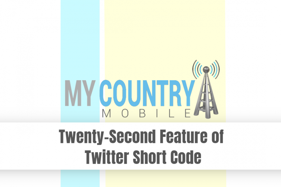 Twenty Second Feature of Twitter Short Code - My Country Mobile