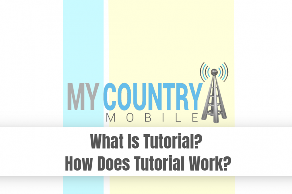 What Is Tutorial? How Does Tutorial Work? - My Country Mobile