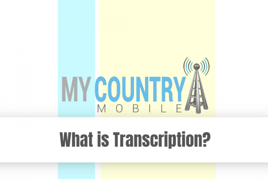 What is Transcription? - My Country Mobile