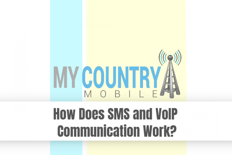 How Does SMS and VoIP Communication Work? - My Country Mobile