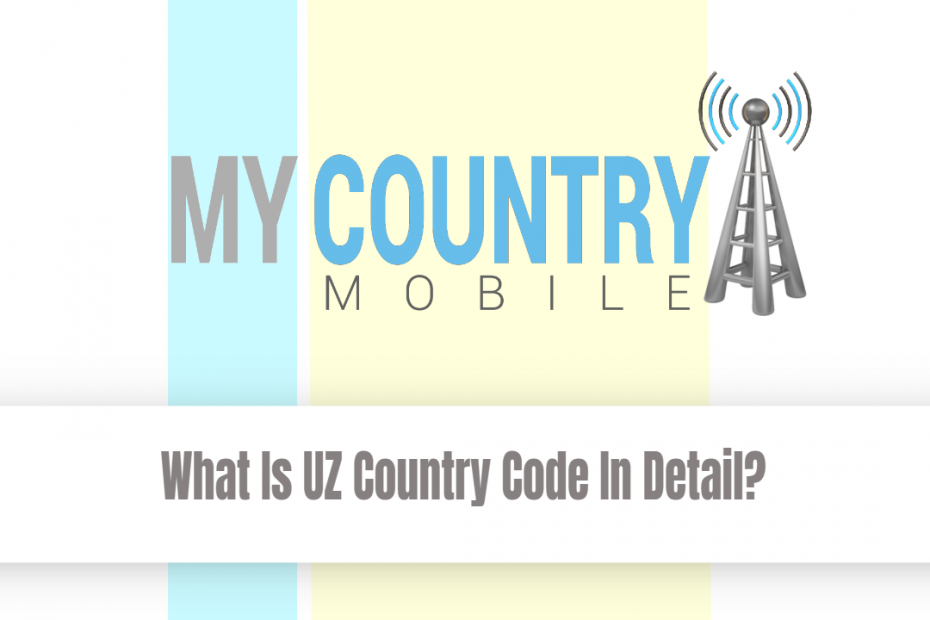 What Is UZ Country Code In Detail? - My Country Mobile