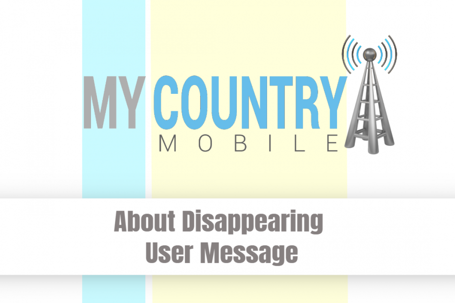 About Disappearing User Message - My Country Mobile