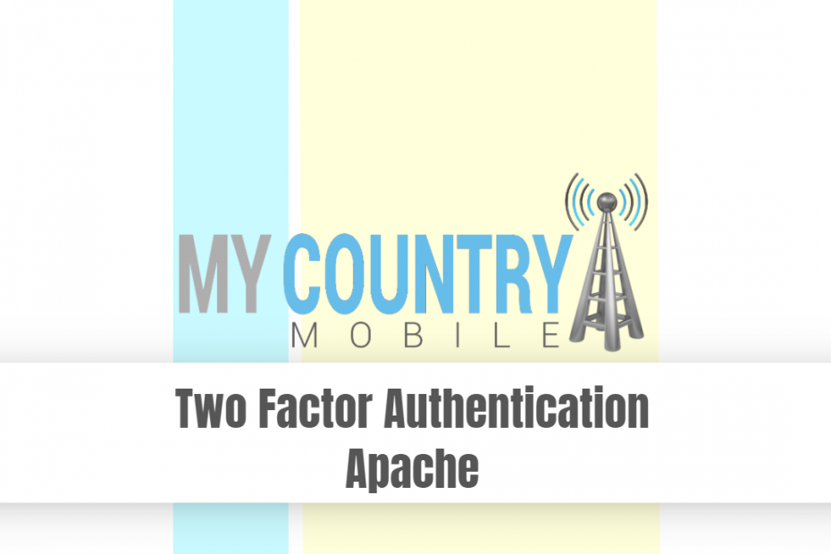 Two Factor Authentication Apache - My Country Mobile