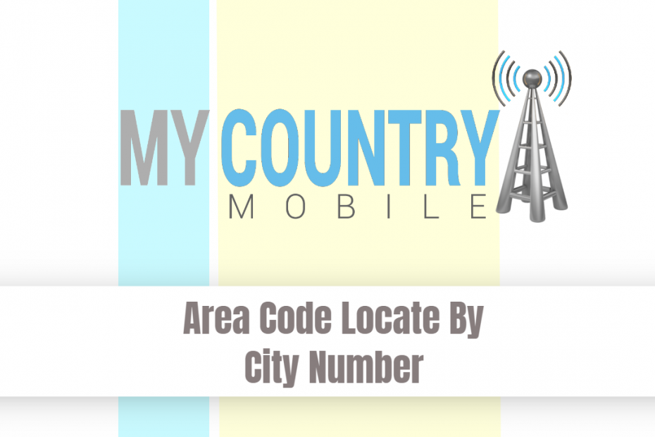 Area Code Locate By City Number - My Country Mobile