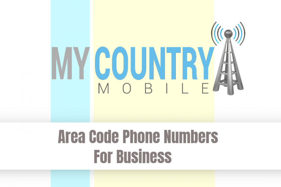 Area Code Phone Numbers For Business - My Country Mobile