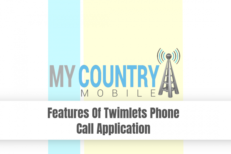 Features Of Twimlets Phone Call Application - My Country Mobile