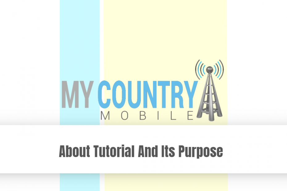 About Tutorial And Its Purpose - My Country Mobile
