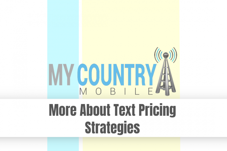 More About Text Pricing Strategies - My Country Mobile