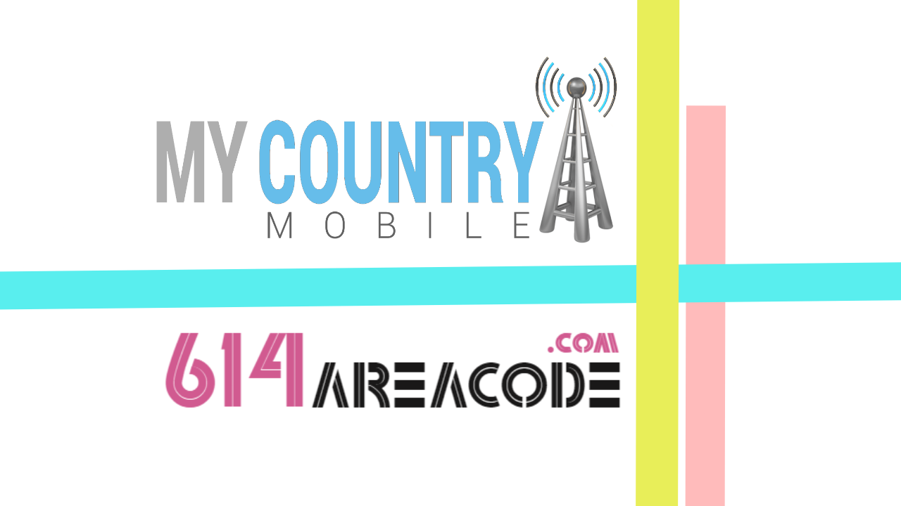 614 Area Code - My Country Mobile